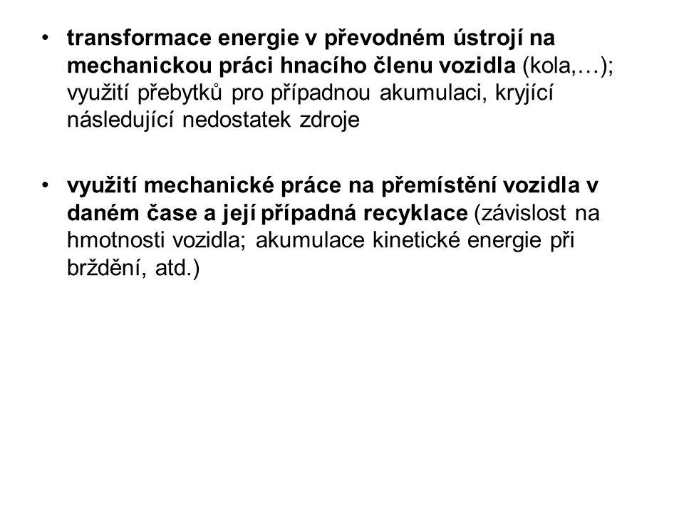 transformace energie v převodném ústrojí na mechanickou práci hnacího členu vozidla (kola,…); využití přebytků pro případnou akumulaci, kryjící násled