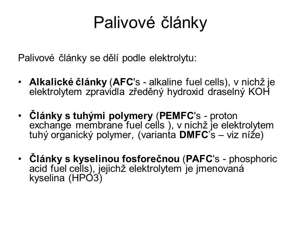 Palivové články Palivové články se dělí podle elektrolytu: Alkalické články (AFC's - alkaline fuel cells), v nichž je elektrolytem zpravidla zředěný h