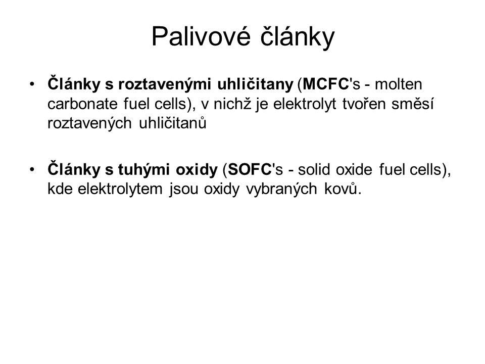 Palivové články Články s roztavenými uhličitany (MCFC's - molten carbonate fuel cells), v nichž je elektrolyt tvořen směsí roztavených uhličitanů Člán