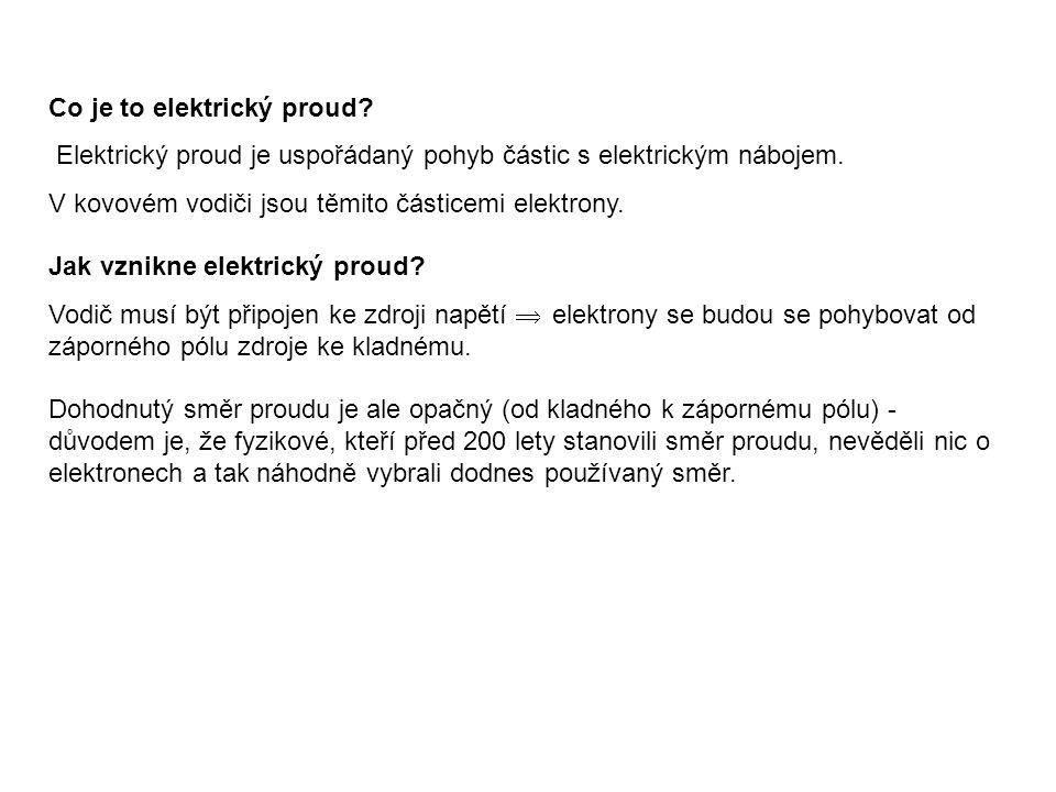 Co je to elektrický proud. Elektrický proud je uspořádaný pohyb částic s elektrickým nábojem.