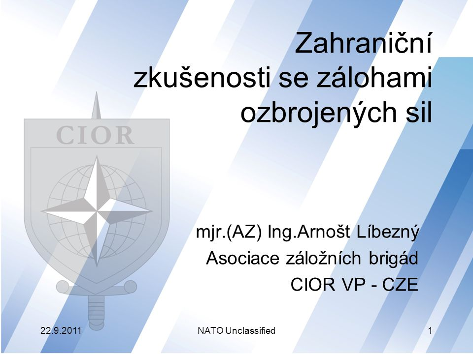 Obsah -Vztah Severoatlantické aliance k zálohám -Směrnice NATO-MC -CIOR -NRFC -Zálohy v zahraničí a jejich vývoj -Podpora záloh -Závěr 22.9.2011NATO Unclassified2