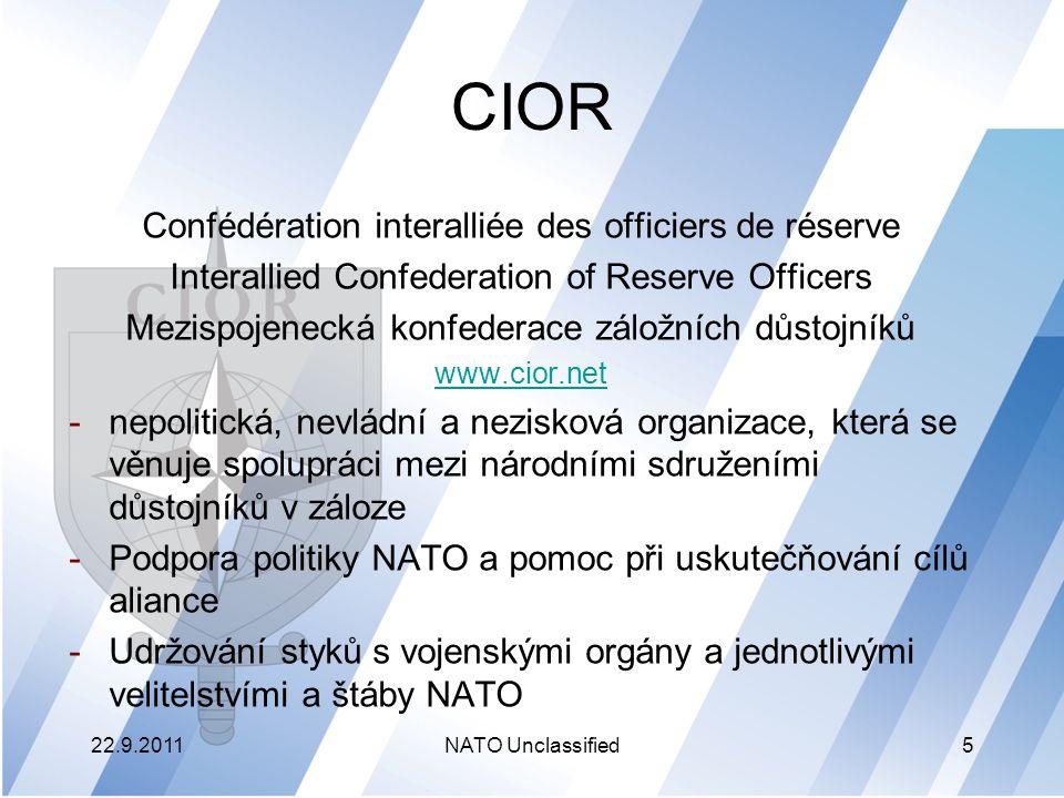 CIOR – historie a současnost -Založena v listopadu 1948 -Zakládající členové: Sdružení důstojníků v záloze zemí Belgie, Francie a Nizozemí -V současné době sdružuje všechna existující sdružení důstojníků v záloze členských států NATO + 2 asociovaní členové (Jižní Afrika, Moldávie) – celkem 34 -Více jak 1.300.000 důstojníků v záloze 22.9.2011NATO Unclassified6