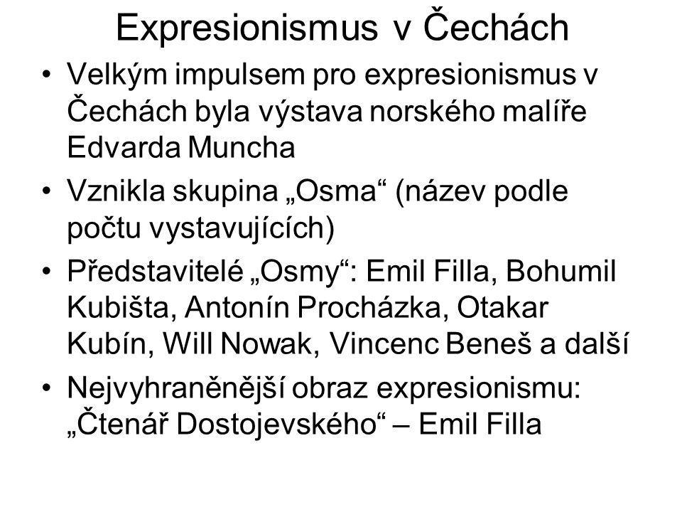 """Expresionismus v Čechách Velkým impulsem pro expresionismus v Čechách byla výstava norského malíře Edvarda Muncha Vznikla skupina """"Osma"""" (název podle"""