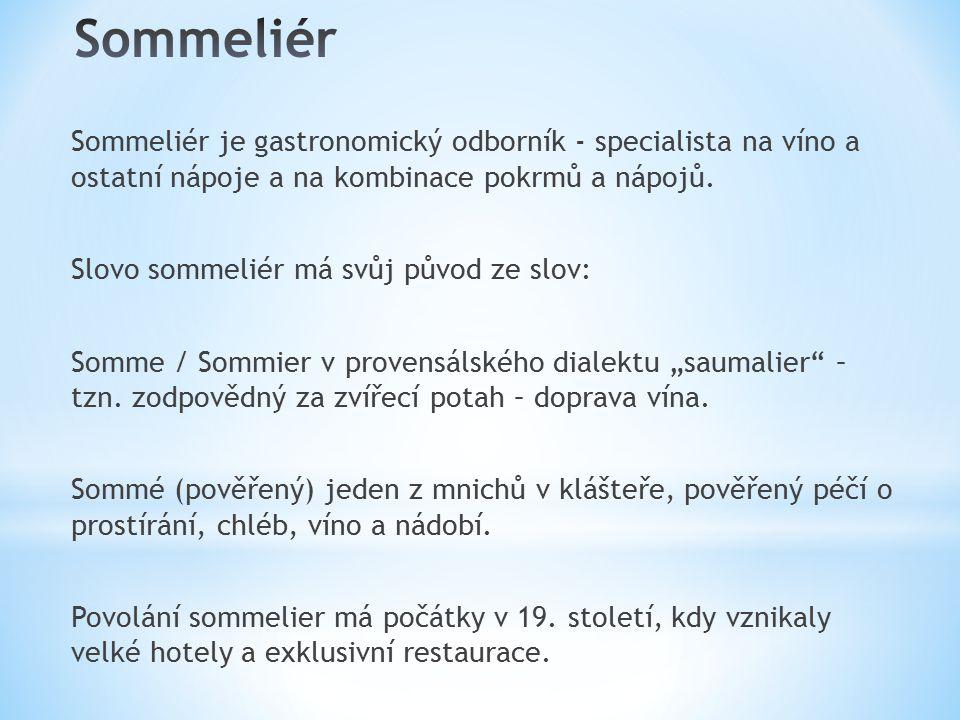 Sommeliér je gastronomický odborník - specialista na víno a ostatní nápoje a na kombinace pokrmů a nápojů.