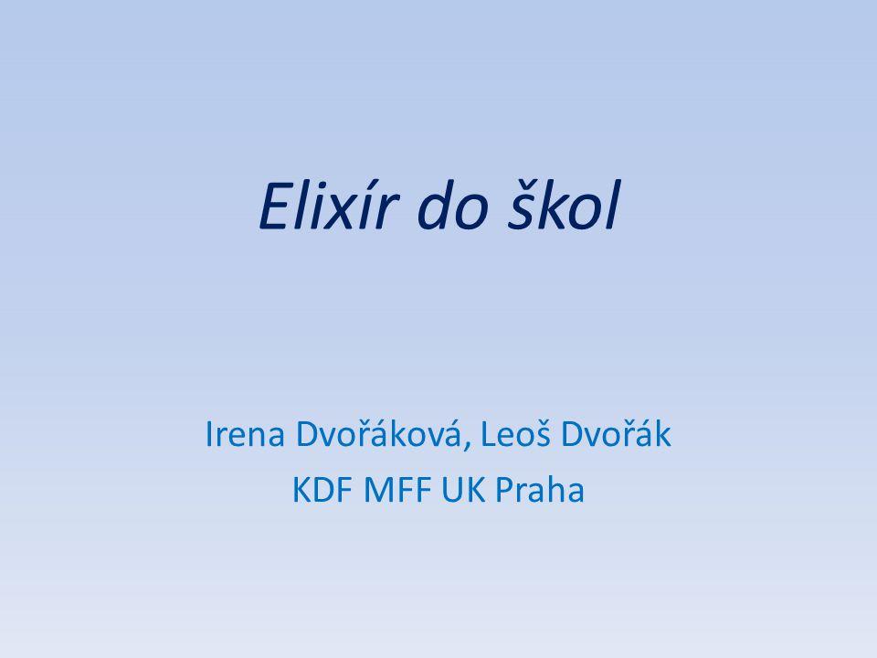 Elixír do škol Irena Dvořáková, Leoš Dvořák KDF MFF UK Praha