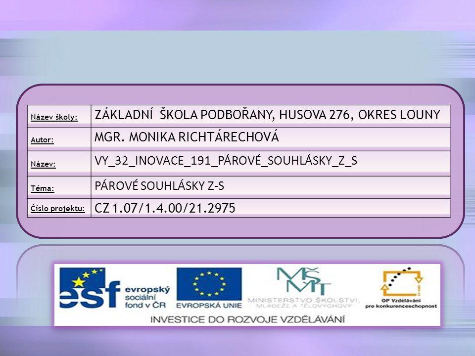 Název školy: ZÁKLADNÍ ŠKOLA PODBOŘANY, HUSOVA 276, OKRES LOUNY Autor: MGR.