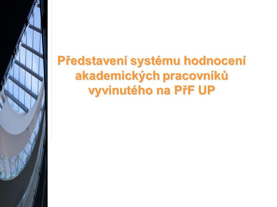 Představení systému hodnocení akademických pracovníků vyvinutého na PřF UP