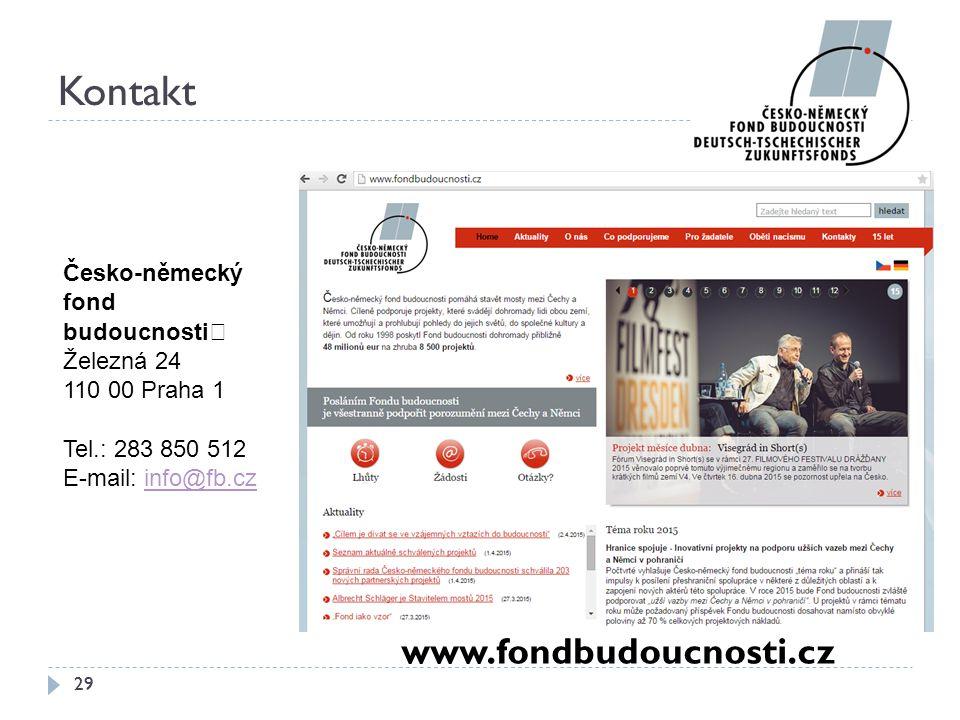 Kontakt www.fondbudoucnosti.cz 29 Česko-německý fond budoucnosti Železná 24 110 00 Praha 1 Tel.: 283 850 512 E-mail: info@fb.czinfo@fb.cz