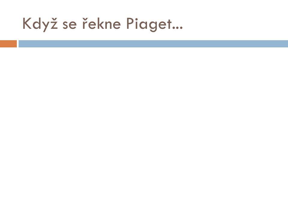 Když se řekne Piaget...
