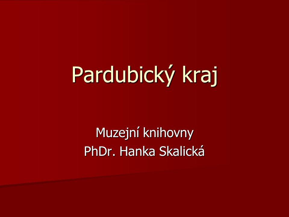 Pardubický kraj Muzejní knihovny PhDr. Hanka Skalická