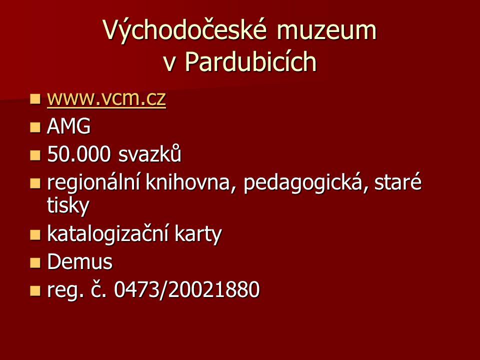 Východočeské muzeum v Pardubicích www.vcm.cz www.vcm.cz www.vcm.cz AMG AMG 50.000 svazků 50.000 svazků regionální knihovna, pedagogická, staré tisky r