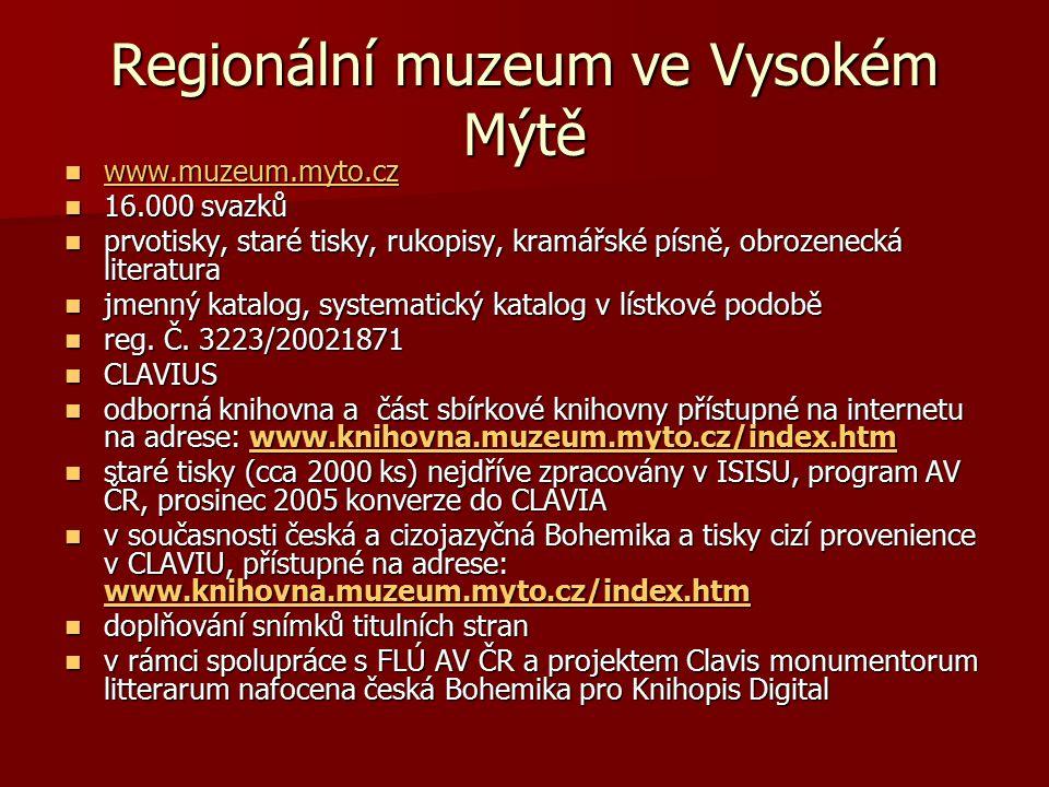 Regionální muzeum ve Vysokém Mýtě www.muzeum.myto.cz www.muzeum.myto.cz www.muzeum.myto.cz 16.000 svazků 16.000 svazků prvotisky, staré tisky, rukopis