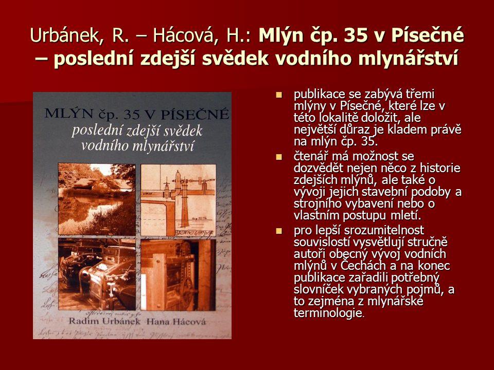 Urbánek, R. – Hácová, H.: Mlýn čp. 35 v Písečné – poslední zdejší svědek vodního mlynářství publikace se zabývá třemi mlýny v Písečné, které lze v tét