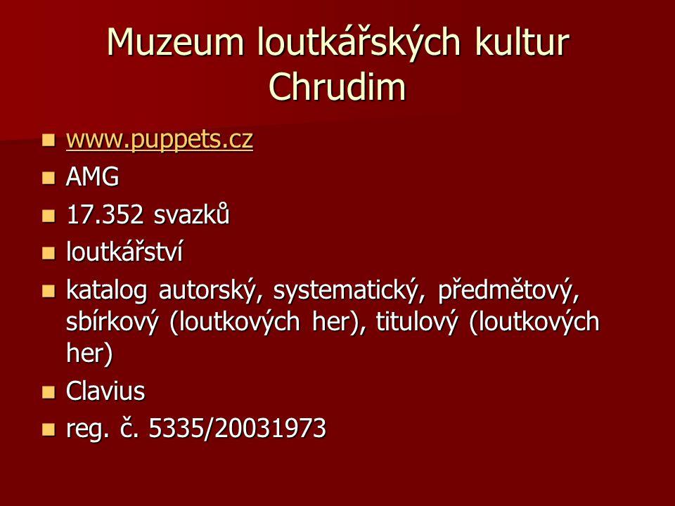 Muzeum loutkářských kultur Chrudim www.puppets.cz www.puppets.cz www.puppets.cz AMG AMG 17.352 svazků 17.352 svazků loutkářství loutkářství katalog au