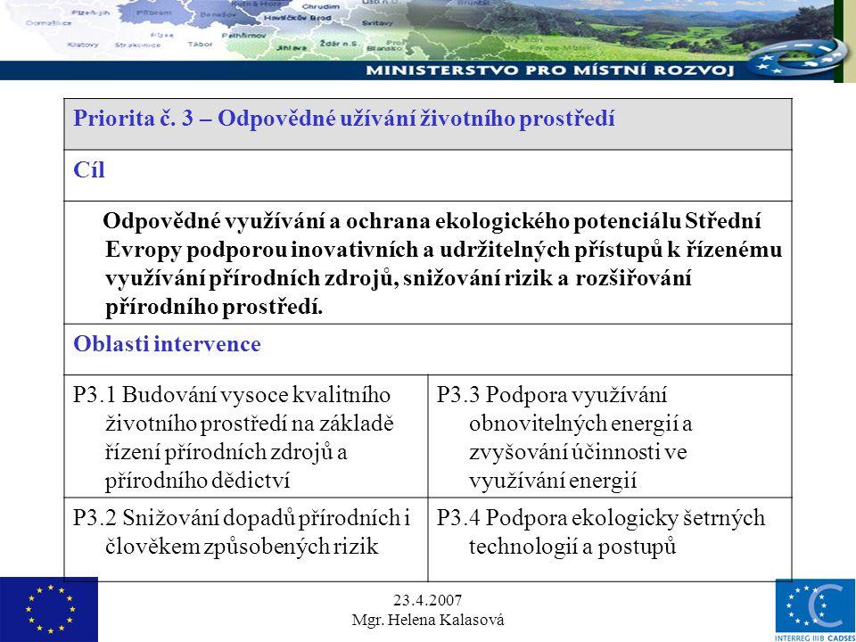 23.4.2007 Mgr. Helena Kalasová Priorita č.