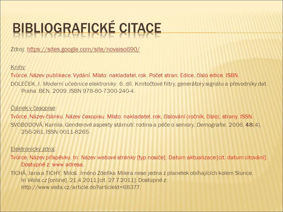Zdroj: https://sites.google.com/site/novaiso690/https://sites.google.com/site/novaiso690/ Knihy: Tvůrce.