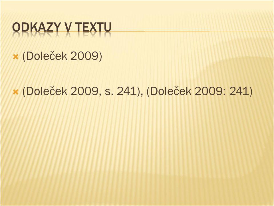 (Doleček 2009)  (Doleček 2009, s. 241), (Doleček 2009: 241)
