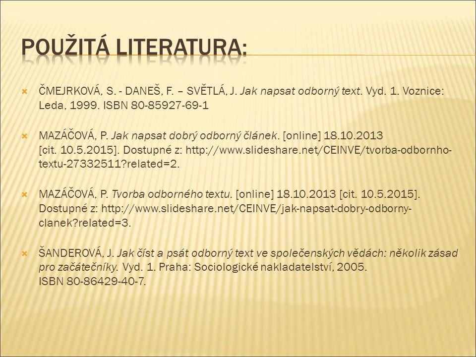  ČMEJRKOVÁ, S. - DANEŠ, F. – SVĚTLÁ, J. Jak napsat odborný text.