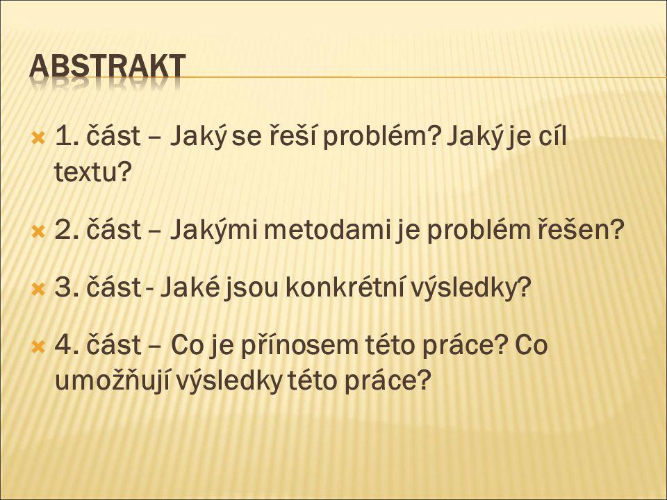  1. část – Jaký se řeší problém. Jaký je cíl textu.