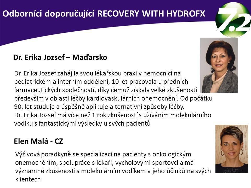 Dr. Erika Jozsef zahájila svou lékařskou praxi v nemocnici na pediatrickém a interním oddělení, 10 let pracovala u předních farmaceutických společnost