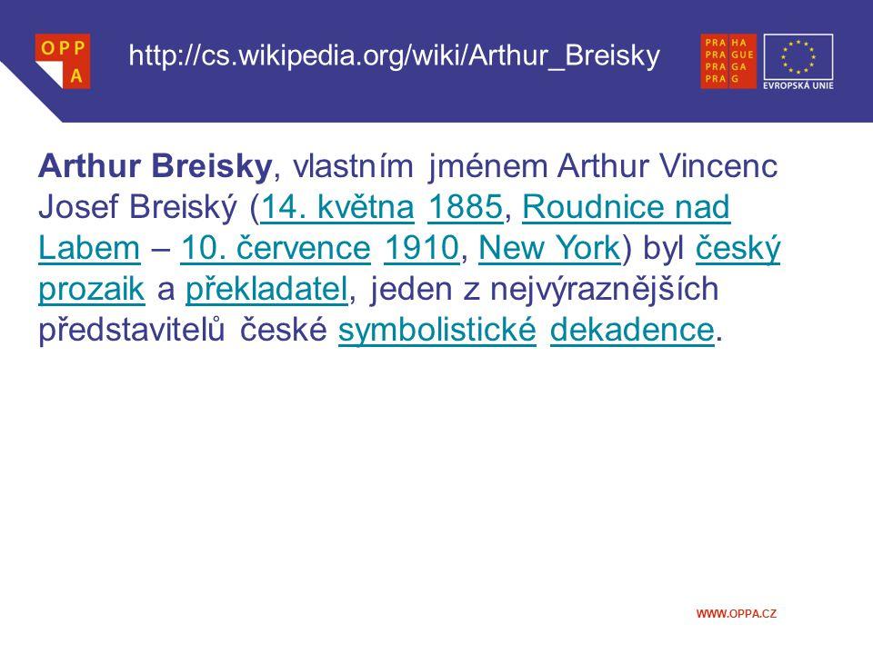 WWW.OPPA.CZ Arthur Breisky, vlastním jménem Arthur Vincenc Josef Breiský (14. května 1885, Roudnice nad Labem – 10. července 1910, New York) byl český