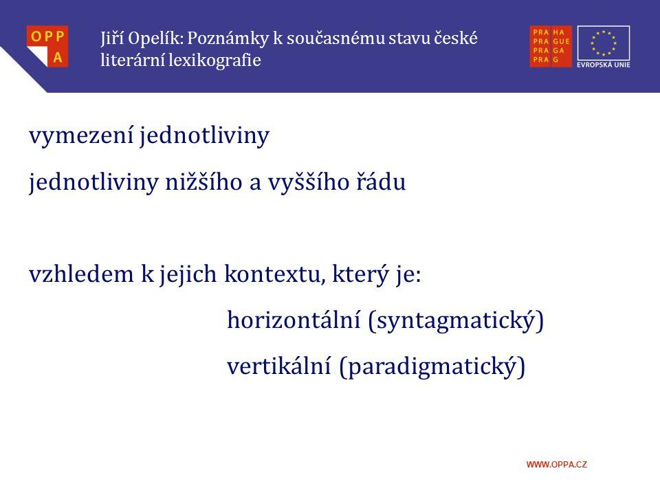 WWW.OPPA.CZ Jiří Opelík: Poznámky k současnému stavu české literární lexikografie (s.