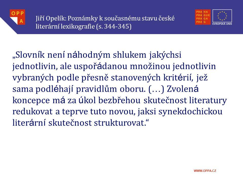 WWW.OPPA.CZ PŘÍSPĚVKY in: Moderní revue (od 1907), Přehled (od 1904), Rozhledy (od 1904), Stráž na Oharce.