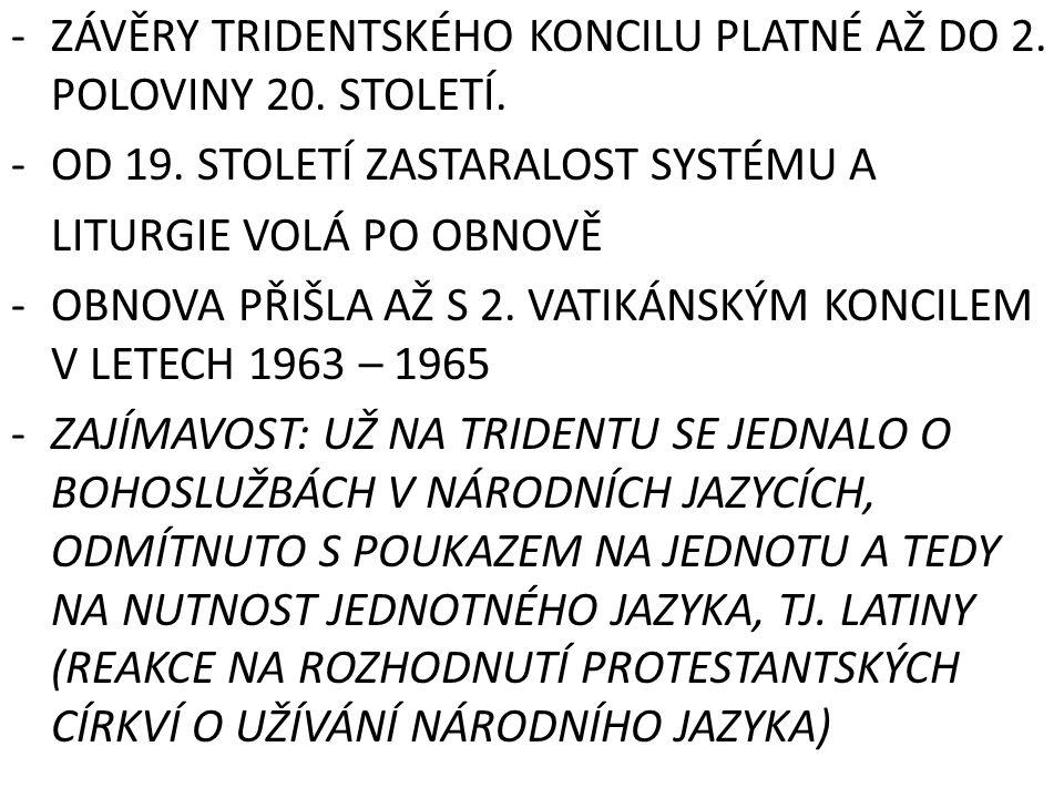 -ZÁVĚRY TRIDENTSKÉHO KONCILU PLATNÉ AŽ DO 2.POLOVINY 20.