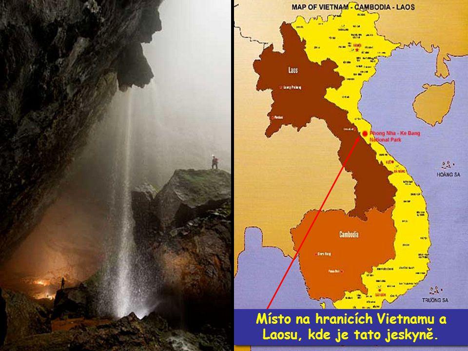 Místo na hranicích Vietnamu a Laosu, kde je tato jeskyně.
