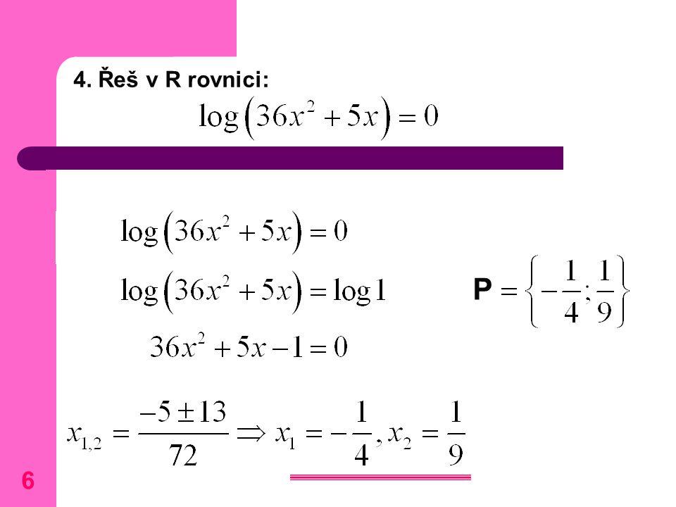 4. Řeš v R rovnici: P 6