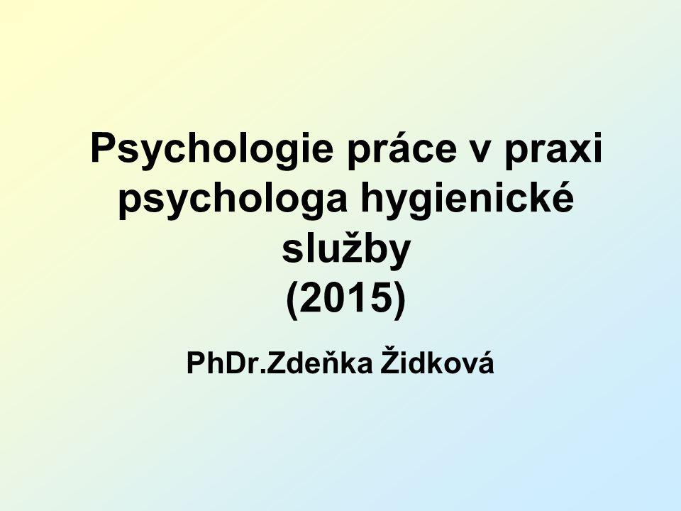 Psychologie práce v praxi psychologa hygienické služby (2015) PhDr.Zdeňka Židková