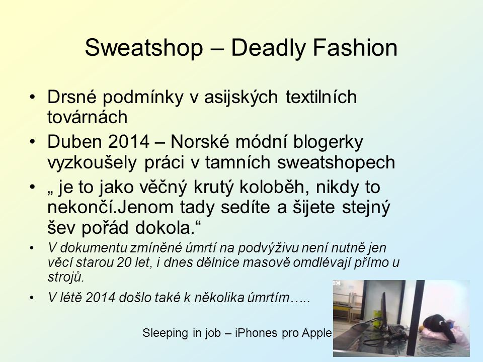 Sweatshop – Deadly Fashion Drsné podmínky v asijských textilních továrnách Duben 2014 – Norské módní blogerky vyzkoušely práci v tamních sweatshopech