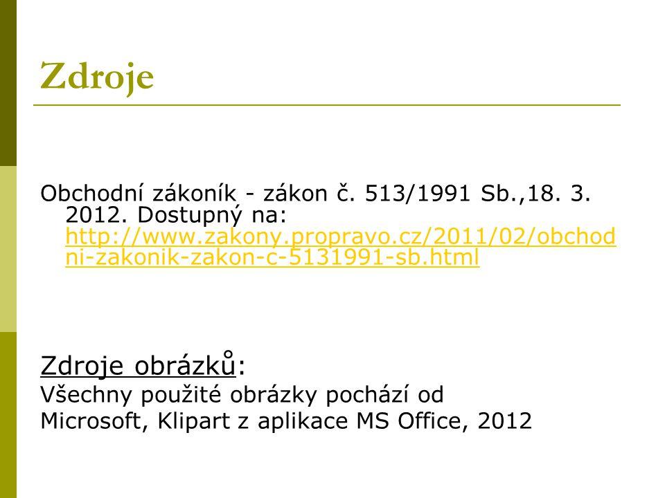Zdroje Obchodní zákoník - zákon č.513/1991 Sb.,18.