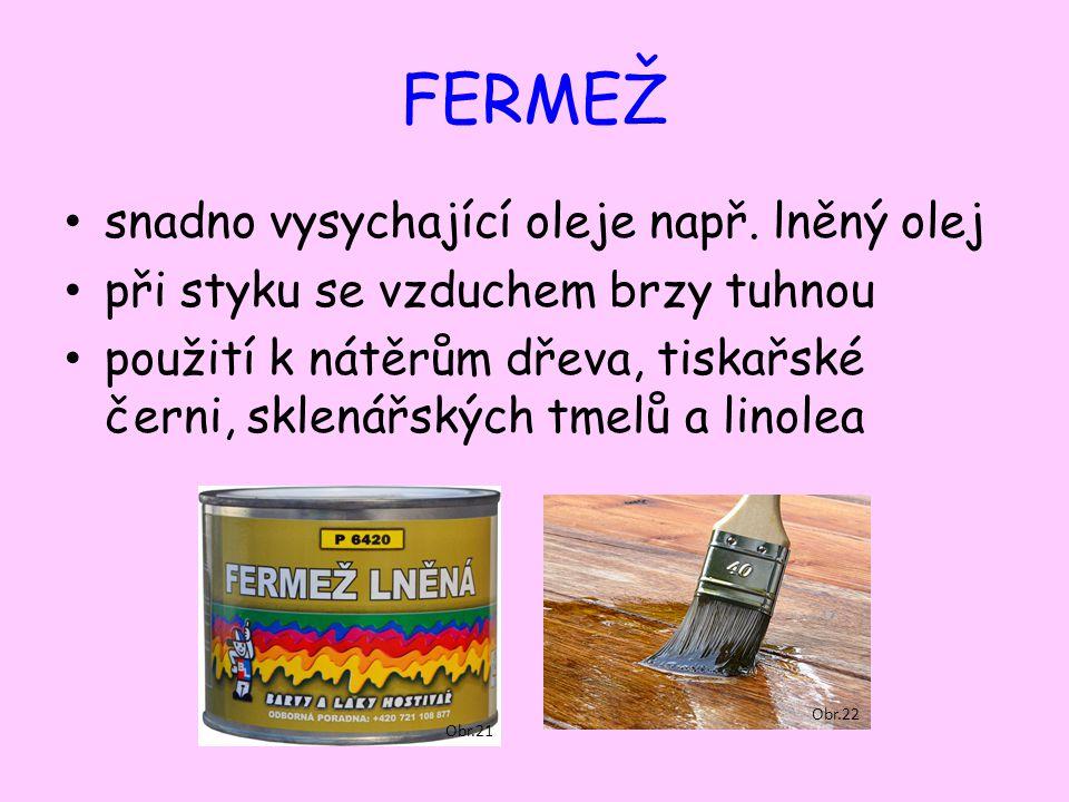 FERMEŽ snadno vysychající oleje např.