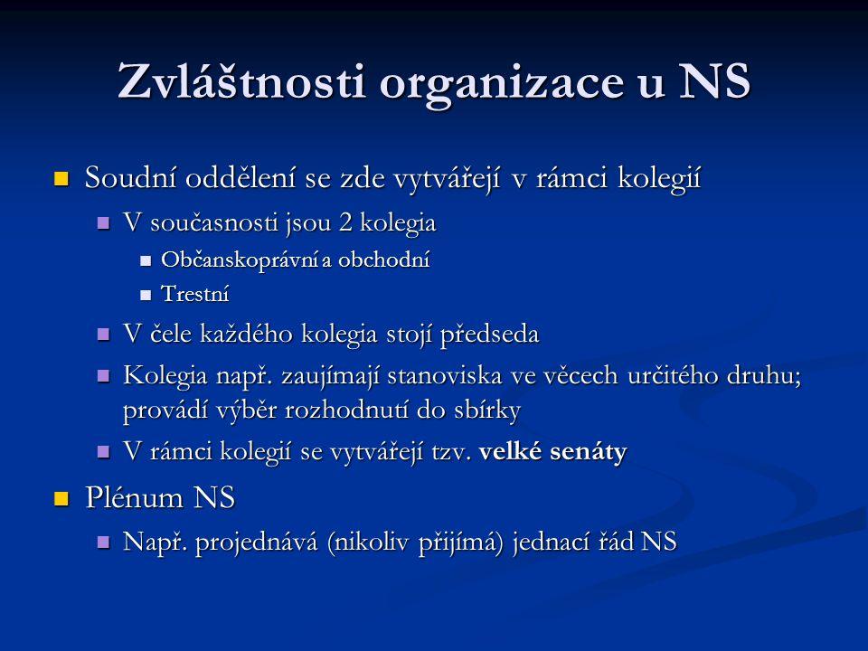 Zvláštnosti organizace u NS Soudní oddělení se zde vytvářejí v rámci kolegií Soudní oddělení se zde vytvářejí v rámci kolegií V současnosti jsou 2 kol