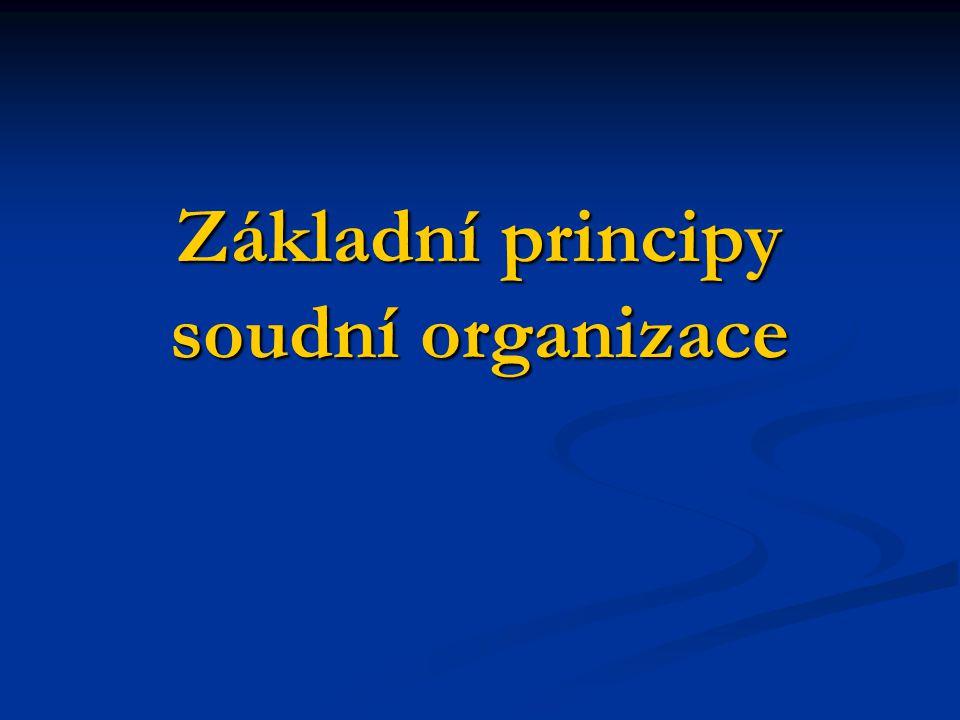Základní principy soudní organizace