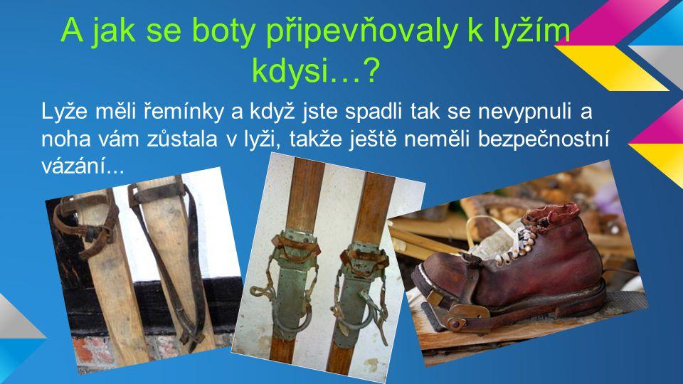 A jak se boty připevňovaly k lyžím kdysi….