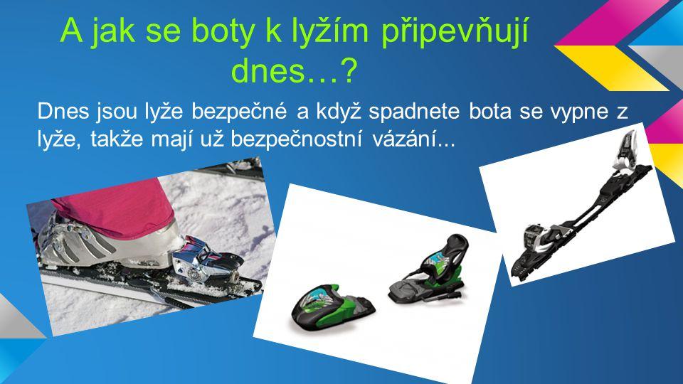 A jak se boty k lyžím připevňují dnes….