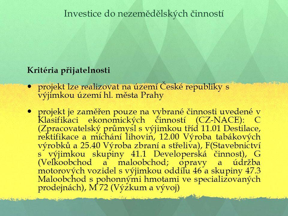 Investice do nezemědělských činností Kritéria přijatelnosti projekt lze realizovat na území České republiky s výjimkou území hl.