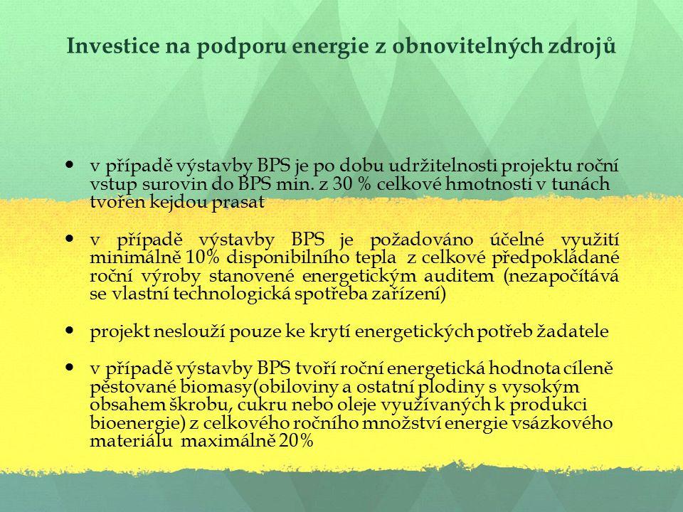 Investice na podporu energie z obnovitelných zdrojů v případě výstavby BPS je po dobu udržitelnosti projektu roční vstup surovin do BPS min.
