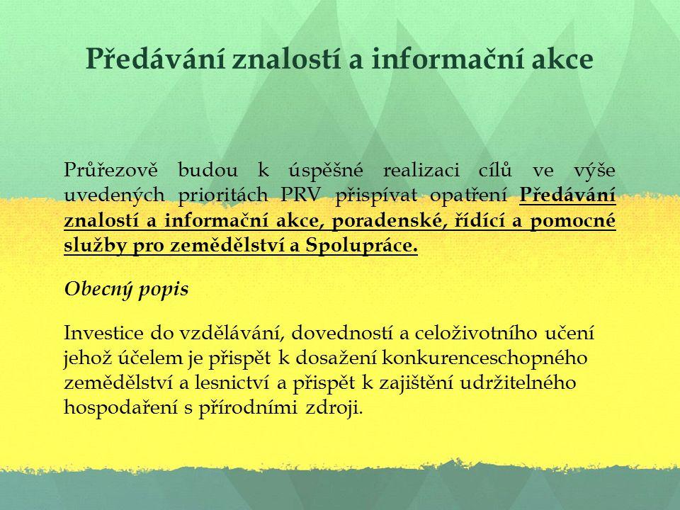 Podpora investic, které se týkají zpracování/uvádění na trh a/nebo vývoje zemědělských produktů Kritéria přijatelnosti: projekt lze realizovat na území České republiky s výjimkou území hl.