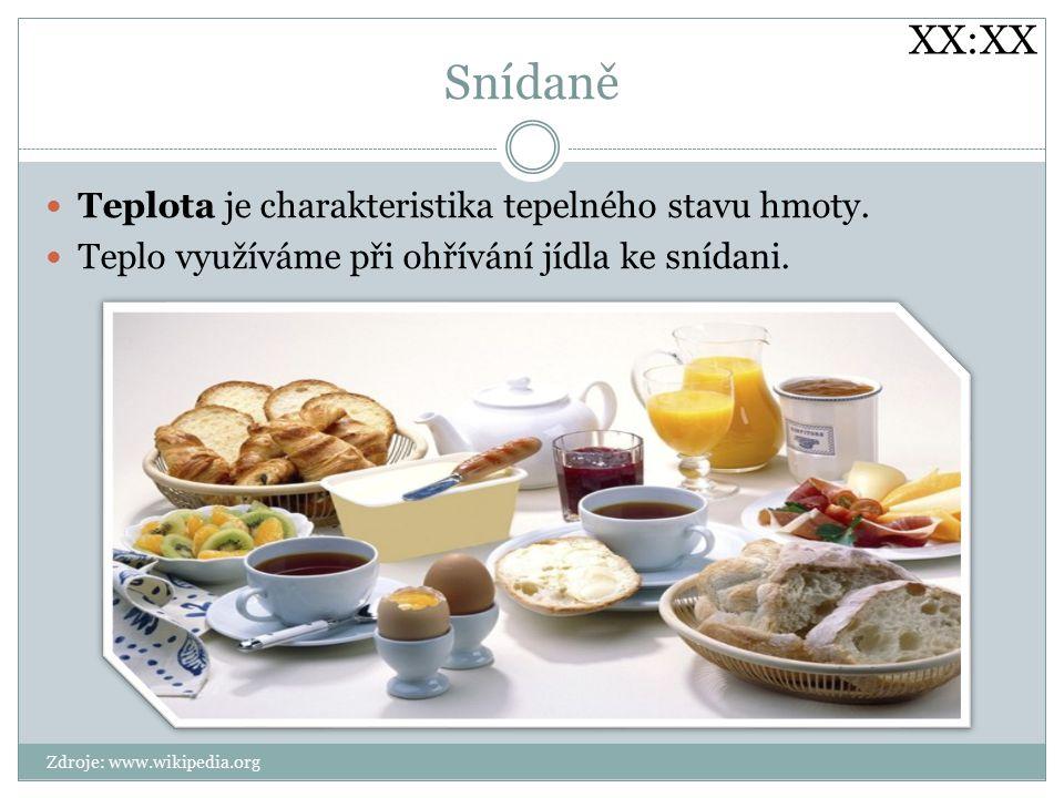 Snídaně Teplota je charakteristika tepelného stavu hmoty.