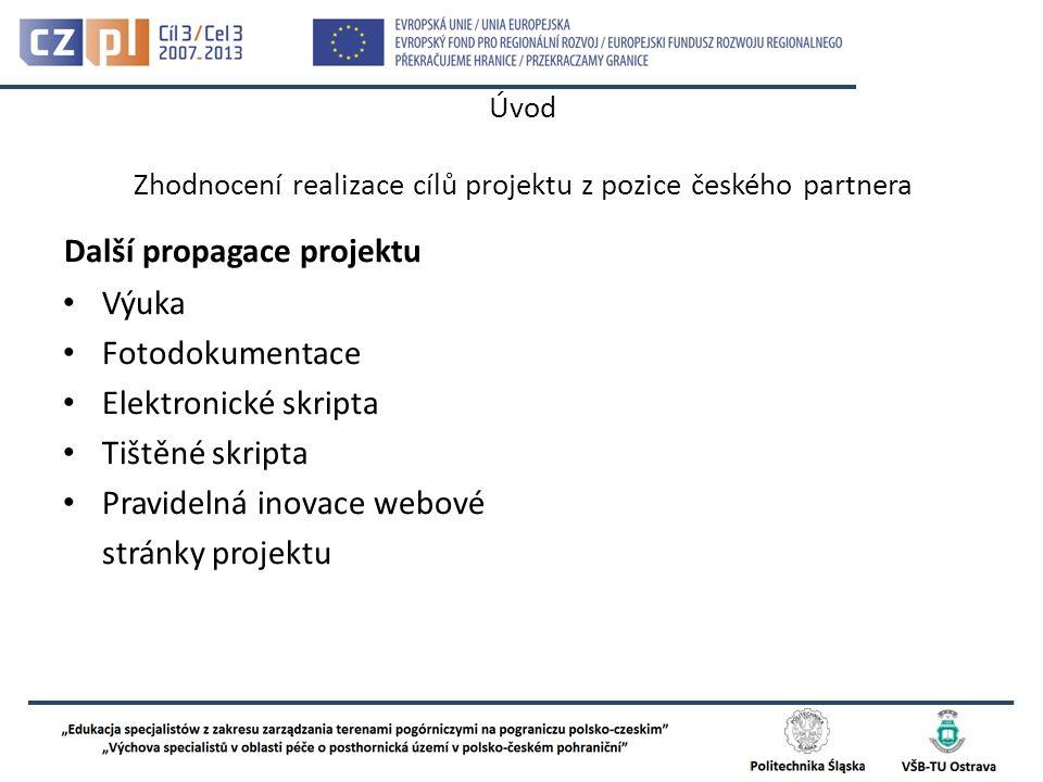 Úvod Zhodnocení realizace cílů projektu z pozice českého partnera Děkuji za pozornost