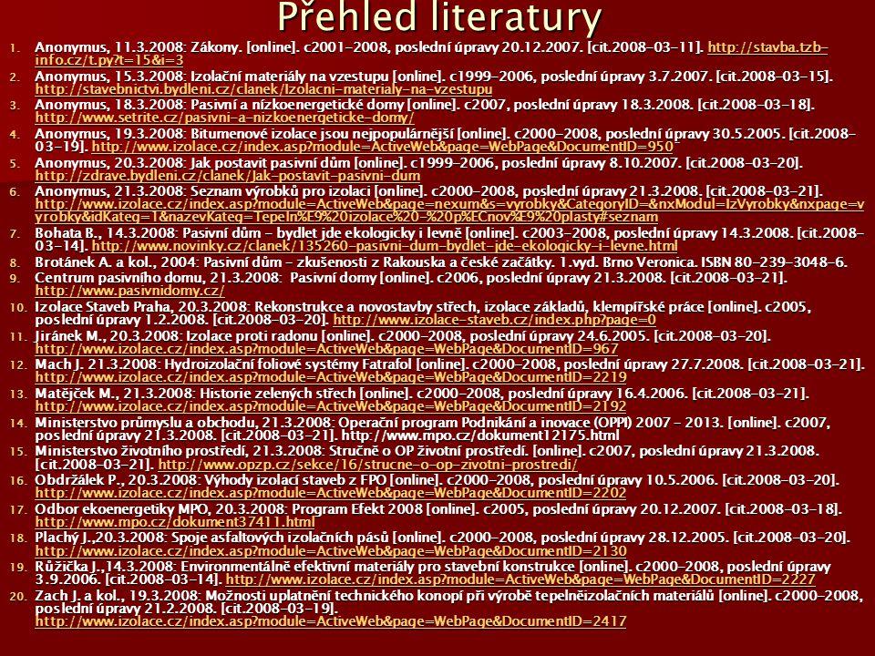 Přehled literatury 1. Anonymus, 11.3.2008: Zákony. [online]. c2001-2008, poslední úpravy 20.12.2007. [cit.2008-03-11]. http://stavba.tzb- info.cz/t.py