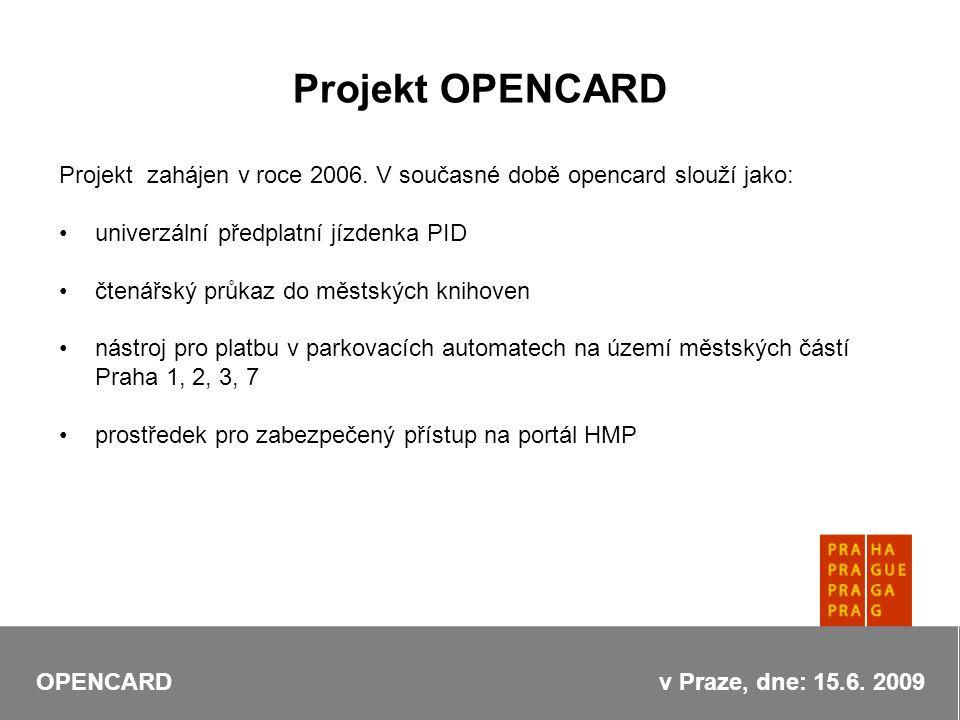 Projekt zahájen v roce 2006.