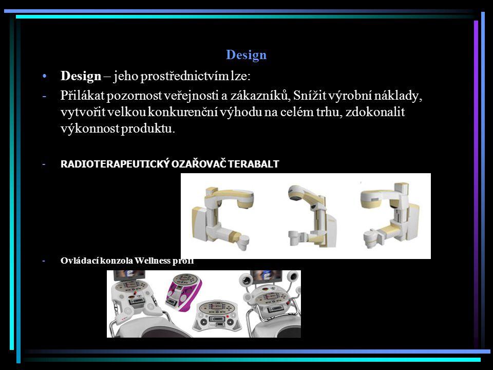 Design Design – jeho prostřednictvím lze: -Přilákat pozornost veřejnosti a zákazníků, Snížit výrobní náklady, vytvořit velkou konkurenční výhodu na celém trhu, zdokonalit výkonnost produktu.