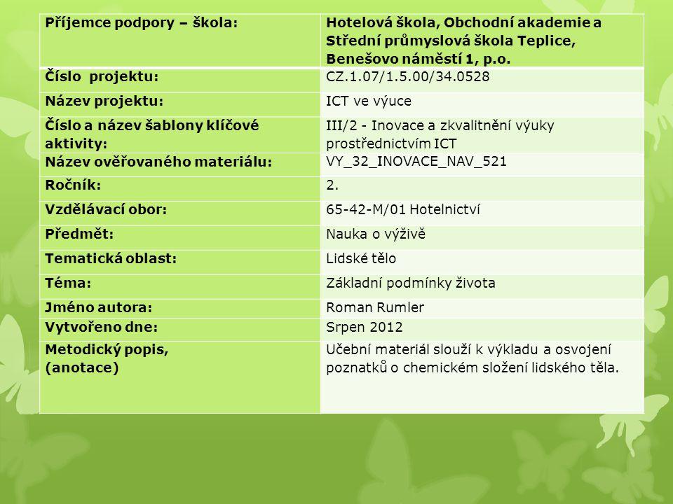 Příjemce podpory – škola: Hotelová škola, Obchodní akademie a Střední průmyslová škola Teplice, Benešovo náměstí 1, p.o. Číslo projektu: CZ.1.07/1.5.0