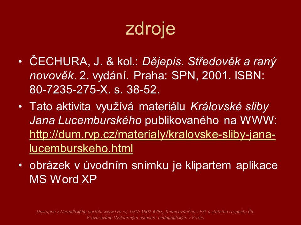 zdroje ČECHURA, J. & kol.: Dějepis. Středověk a raný novověk.