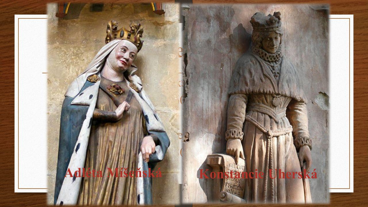 Ženy Adléta Míšeňská Narozena - 1160 Úmrtí - 1211 Konstancie Uherská Narozena - 1180 Úmrtí - 1240 Adléta Míšeňská Konstancie Uherská