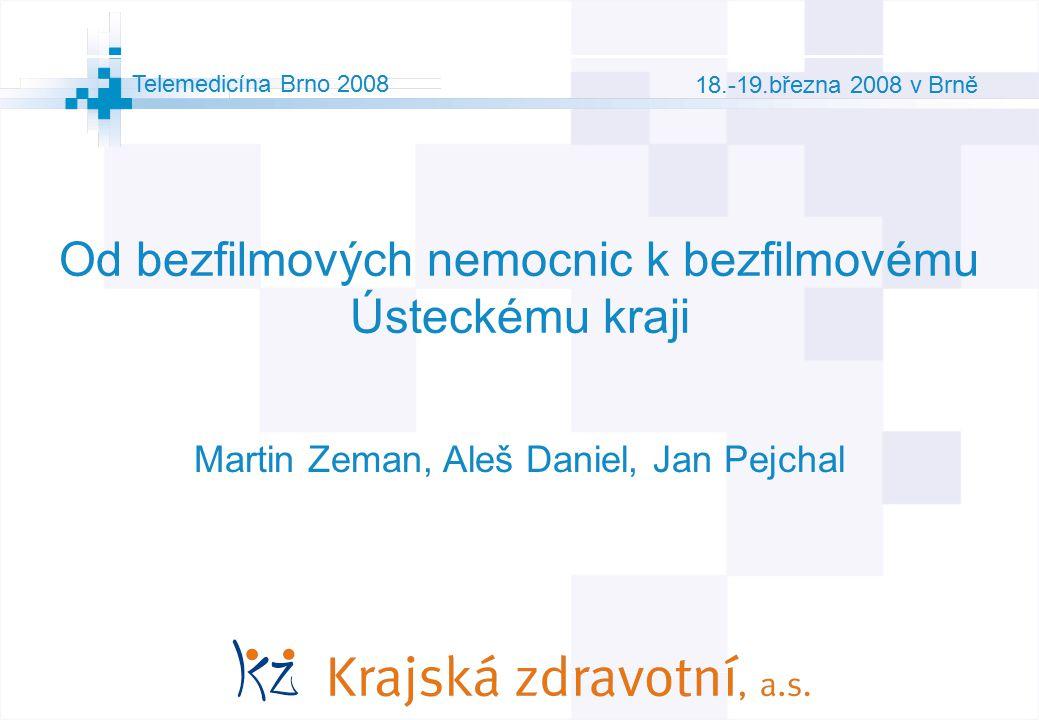 1 © AGIT AB Telemedicína Brno 2008 18.-19.března 2008 v Brně Od bezfilmových nemocnic k bezfilmovému Ústeckému kraji Martin Zeman, Aleš Daniel, Jan Pejchal